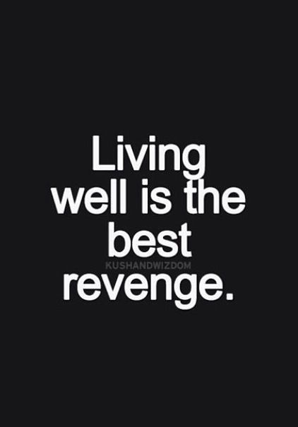 who said living well is the best revenge-3
